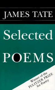 Selected Poems - James Tate - cover