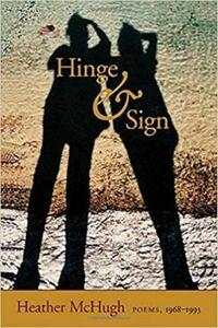 Hinge and Sign: Poems, 1968-93 - Heather McHugh - cover