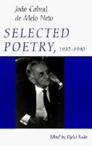 Selected Poetry, 1937-1990 - Joao Cabral de Melo Neto - cover