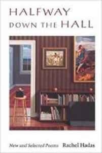 Halfway Down the Hall - Rachel Hadas - cover