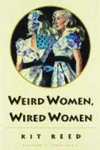 Weird Women, Wired Women - Kit Reed - cover