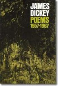 Poems, 1957-1967 - James Dickey - cover