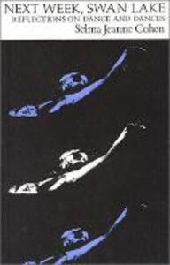 Next Week, Swan Lake - Selma Jeanne Cohen - cover