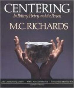 Centering in Pottery, Poetry, and the Person - M. C. Richards - cover