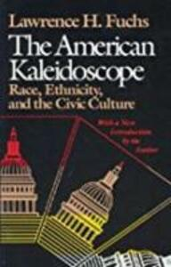 The American Kaleidoscope - Lawrence H. Fuchs - cover