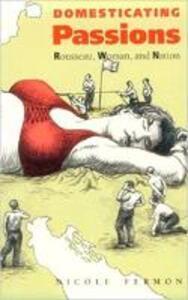 Domesticating Passions - Nicole Fermon - cover