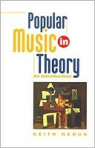 Popular Music in Theory: An Introduction - Keith Negus - cover
