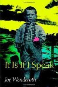 It Is If I Speak - Joe Wenderoth - cover