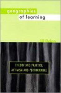 Geographies of Learning - Jill Dolan - cover