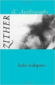 Zither & Autobiography - Leslie Scalapino - cover