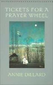 Tickets for a Prayer Wheel - Annie Dillard - cover