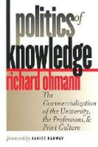 Politics of Knowledge - Richard Ohmann - cover