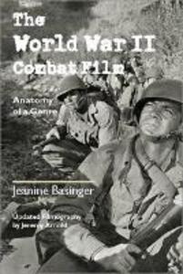 The World War II Combat Film - Jeanine Basinger - cover