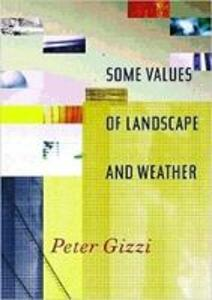 Some Values of Landscape and Weather - Peter Gizzi - cover