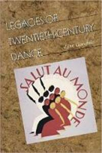 Legacies of Twentieth-Century Dance - Lynn Garafola - cover