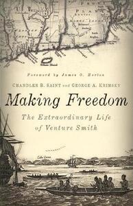Making Freedom - George A. Krimsky,Chandler B. Saint,James Oliver Horton - cover