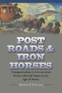 Post Roads & Iron Horses - Richard DeLuca - cover