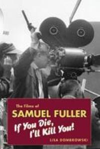 The Films of Samuel Fuller - Lisa Dombrowski - cover