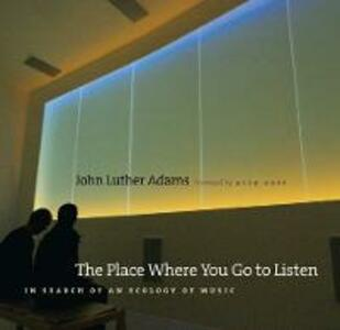 The Place Where You Go to Listen - John Luther Adams - cover