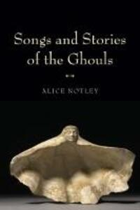 Songs and Stories of the Ghouls - Alice Notley - cover