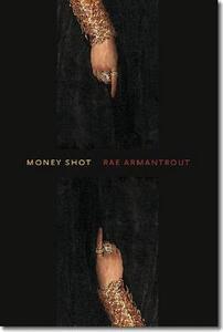 Money Shot - Rae Armantrout - cover