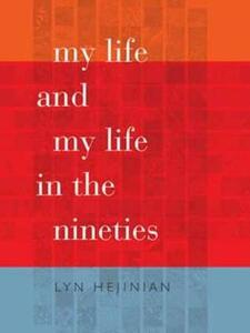 My Life and My Life in the Nineties - Lyn Hejinian - cover