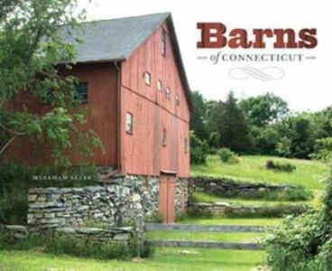 Barns of Connecticut - Markham Starr - cover
