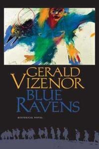 Blue Ravens: Historical Novel - Gerald Vizenor - cover