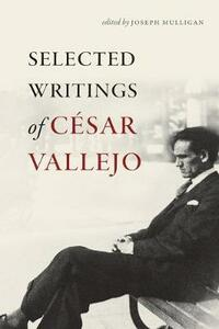 Selected Writings of Cesar Vallejo - Cesar Vallejo - cover