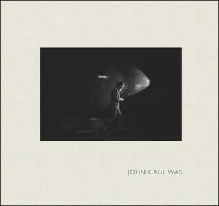 John Cage Was - James Klosty - cover