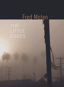 The Little Edges - Fred Moten - cover