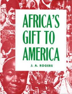 Africa's Gift to America - J. A. Rogers - cover