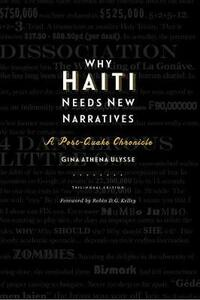 Why Haiti Needs New Narratives - Gina Athena Ulysse - cover