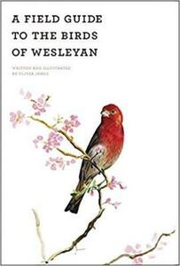 A Field Guide of the Birds of Wesleyan - Oliver James - cover