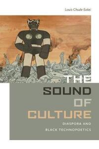 The Sound of Culture - Louis Chude-Sokei - cover