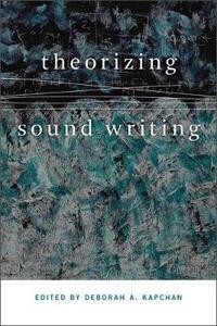 Theorizing Sound Writing - Deborah Kapchan - cover