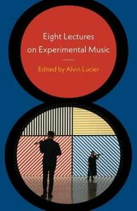 Eight Lectures on Experimental Music - cover