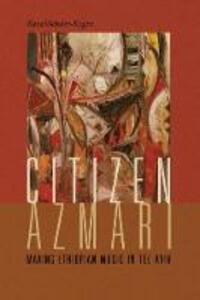 Citizen Azmari: Making Ethiopian Music in Tel Aviv - Ilana Webster-Kogen - cover