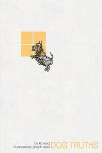 Dog Truths - Kit Reed,Joseph W. Reed - cover