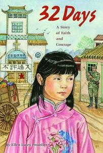 32 Days: A Story of Faith and Courage - Ellen Prozeller - cover
