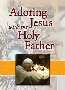 Adoring Jesus with the Holy Father - cover
