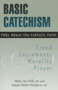 Basic Catechism FAQs - Mary Hill,Susan Wallace - cover