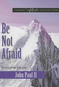 Be Not Afraid John Paul II Cwc - John Paul II - cover