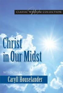 Christ in Our Midst Cwc - Caryll Houselander - cover