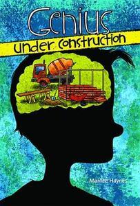 Genius Under Construction - Marilee Haynes - cover
