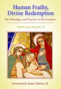 Human Frailty, Divine Redemption: The Theology and Practice of the Examen - Marko Ivan Rupnik - cover