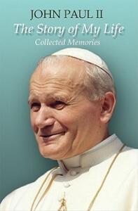 John Paul II Story of My Life - Pope John Paul II - cover