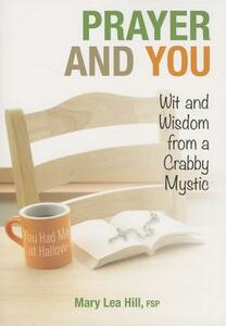 Prayer & You: Wit & Wisdom - Mary Hill - cover