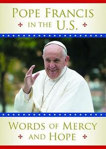 Pope Francis in the U.S.: Words of Mercy and Hope - Pope Francis - cover