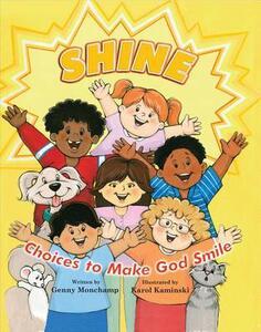 Shine: Choices That Make God Smile - Genny Monchamp - cover